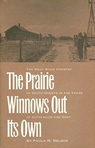 Image for The Prairie Winnows Out Its Own: The West River Country of South Dakota in the Years of Depression and Dust