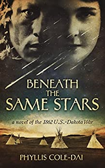 Image for Beneath the Same Stars: A Novel of the 1862 U.S.-Dakota War