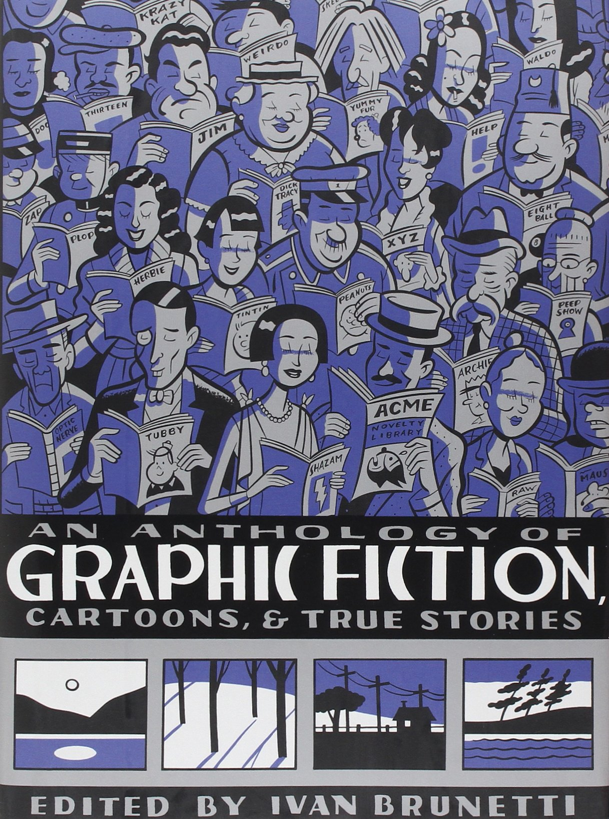 Image for An anthology of graphic fiction, cartoons, & true stories / edited by Ivan Brunetti