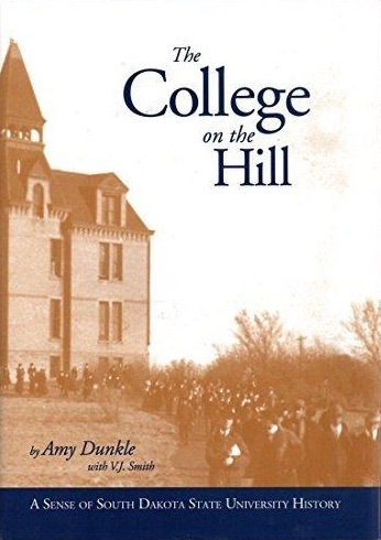 Image for The college on the hill: A sense of South Dakota State University history
