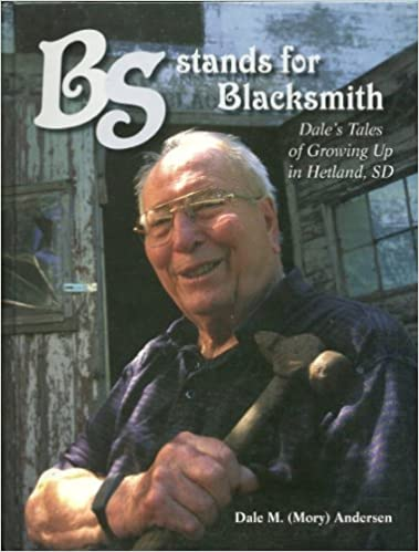 Image for Bs Stands for Blacksmith: Dale's Tales of Growing Up in Hetland, SD